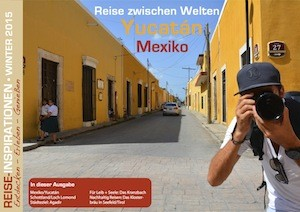 Reisemagazin Ausgabe Winter 2015, Titelthema Yucatan